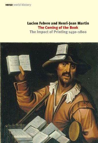 The Coming of the Book: The Impact of Printing, 1450-1800 9781844676330