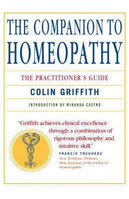 The Companion to Homeopathy: The Practitioner's Guide 9781842931172