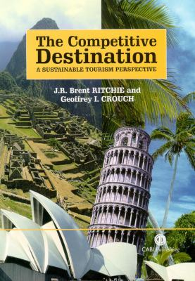 The Competitive Destination: A Sustainable Tourism Perspective 9781845930103