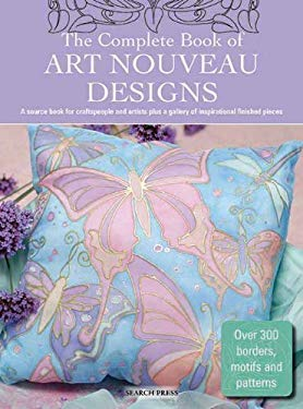 The Complete Book of Art Nouveau Designs 9781844483006
