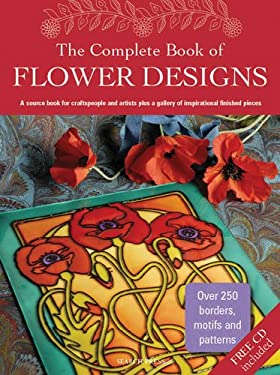 The Complete Book of Flower Designs [With CDROM] 9781844484409