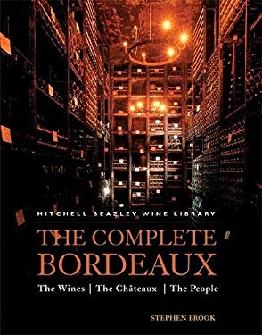 The Complete Bordeaux: The Wines/The Chateaux/The People 9781840009804