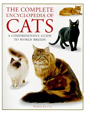 The Complete Encyclopedia of Cats: A Comprehensive Guide to Pedigree Cats 9781842152003