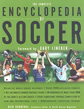 The Complete Encyclopedia of Soccer: The Bible of World Soccer