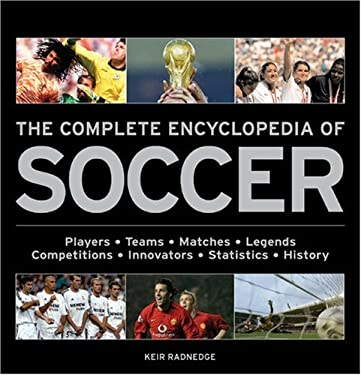 The Complete Encyclopedia of Soccer 9781847320421