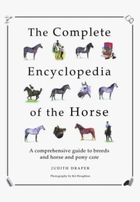 The Complete Encyclopedia of the Horse 9781842151334