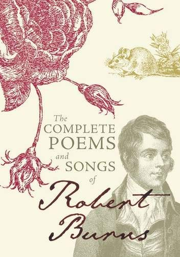 The Complete Poems and Songs of Robert Burns 9781849342322
