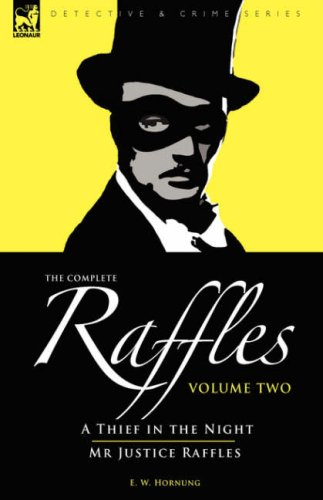 The Complete Raffles: 2-A Thief in the Night & MR Justice Raffles 9781846774379
