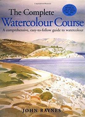 The Complete Watercolour Course: A Comprehensive, Easy-to-follow Guide to Watercolor 9781843400080