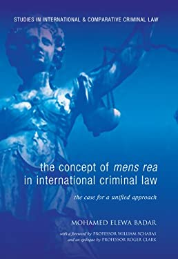 The Concept of Mens Rea in International Criminal Law: The Case for a Unified Approach 9781841137605