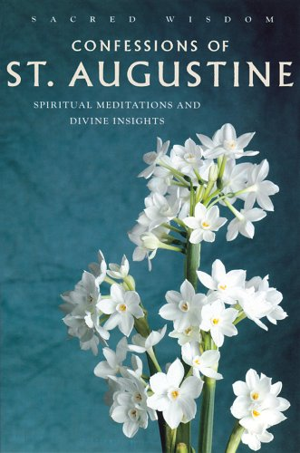 The Confessions of St. Augustine: Spirtual Meditations and Divine Insights 9781842932063