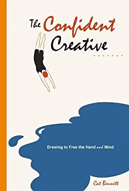 The Confident Creative: Drawing to Free the Hand and Mind 9781844091850