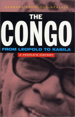 The Congo: From Leopold to Kabila: A People's History 9781842770535