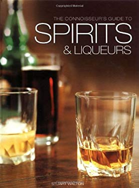 The Connoisseur's Guide to Spirits and Liqueurs 9781845432379