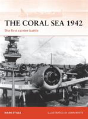 The Coral Sea 1942: The First Carrier Battle 9781846034404