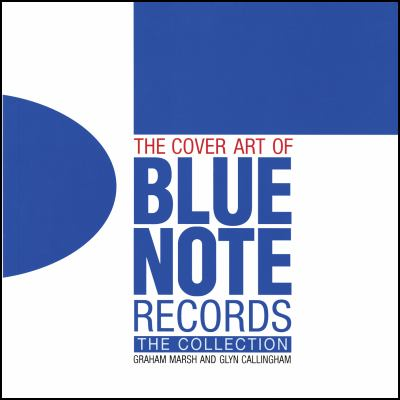 The Cover Art of Blue Note Records: The Collection 9781843405993