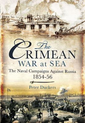 The Crimean War at Sea: The Naval Campaigns Against Russia 1854-56 9781848842670