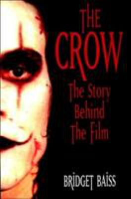 The Crow: The Story Behind the Film 9781840237795