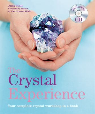 The Crystal Experience: Your Complete Crystal Workshop in a Book [With CD (Audio)] 9781841813929