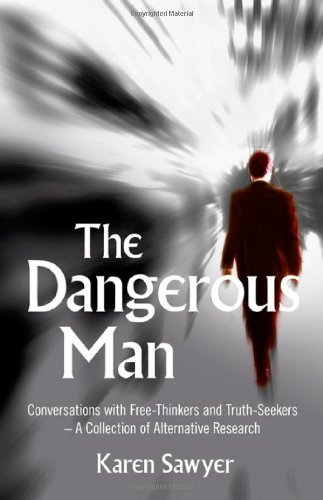 The Dangerous Man: Conversations with Free-Thinkers and Truth-Seekers 9781846943454