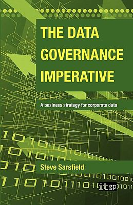 The Data Governance Imperative 9781849280129