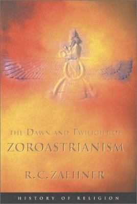 The Dawn and Twilight of Zoroastrianism 9781842121658
