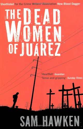 The Dead Women of Juarez 9781846687747