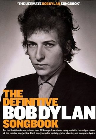 The Definitive Bob Dylan Songbook: For the First Time in One Volume: Over 325 Songs Drawn from Every Period in the Unique Career of the Master Songwri 9781844493050