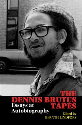 The Dennis Brutus Tapes: Essays at Autobiography 9781847010346