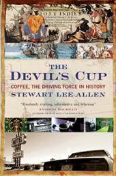 The Devil's Cup: Coffee, the Driving Force in History 11824825