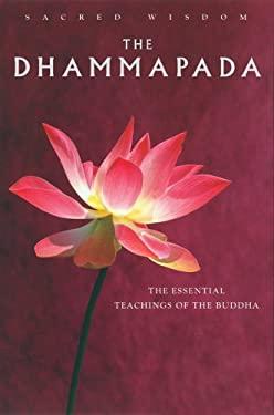 The Dhammapada: The Essential Teachings of the Buddha 9781842931196