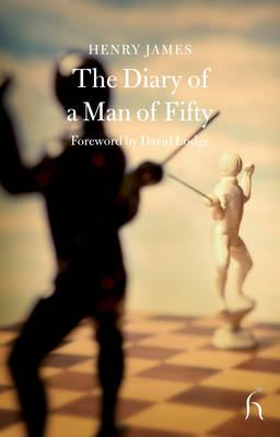 The Diary of a Man of Fifty - James, Henry, Jr. / Lodge, David