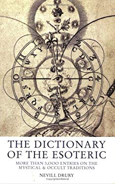 The Dictionary of the Esoteric: 3000 Entries on the Mystical and Occult Traditions 9781842930410
