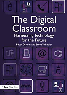 The Digital Classroom: Harnessing Technology for the Future of Learning and Teaching 9781843124450