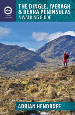 The Dingle, Iveragh & Beara Peninsulas: A Walking Guide 9781848891036