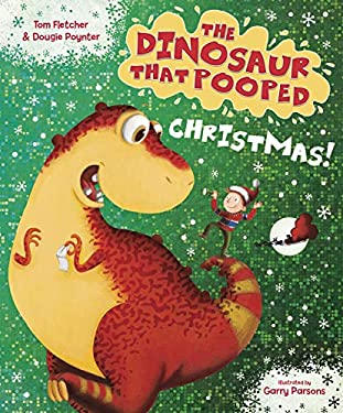 The Dinosaur That Pooped Christmas 9781849417792