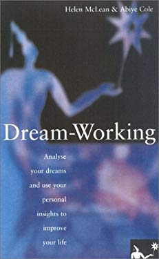 The Dream-Working Journal: Record Your Dreams and Follow the Dream-Working Process 9781842221761