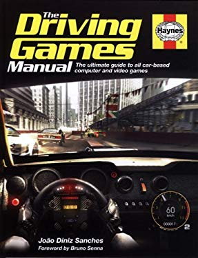 The Driving Games Manual: The Ultimate Guide to All Car-Based Computer and Video Games 9781844255269