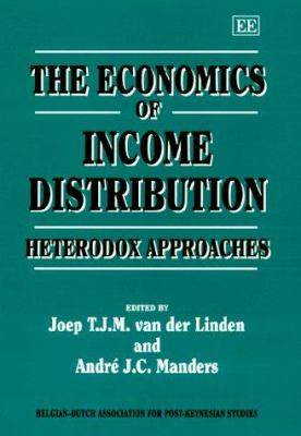 The Economics of Income Distribution: Heterodox Approaches
