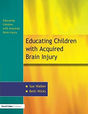 The Education of Children with Acquired Brain Injury 9781843120513