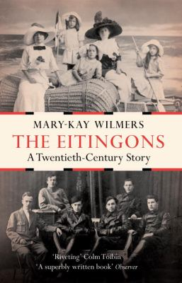 The Eitingons: A Twentieth-Century Story 9781844679003