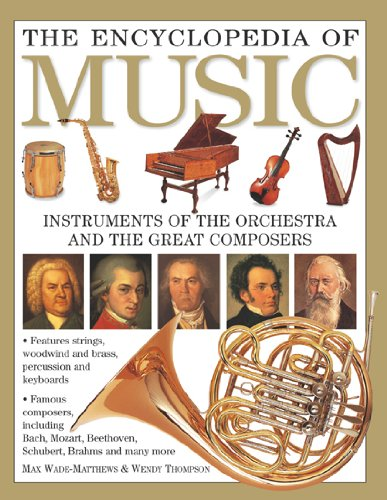 The Encyclopedia of Music: Instruments of the Orchestra and the Great Composers 9781844768929