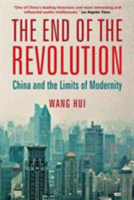 The End of the Revolution: China and the Limits of Modernity 9781844673797