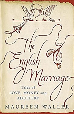The English Marriage: Tales of Love, Money and Adultery 9781848540545