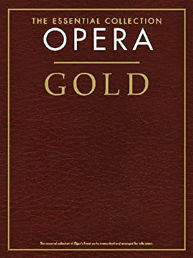 The Essential Collection: Opera Gold 9781844496082
