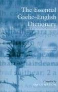 The Essential Gaelic-English Dictionary: A Dictionary for Students and Learners of Scottish Gaelic 9781841586311