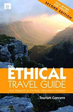 The Ethical Travel Guide: Your Passport to Exciting Alternative Holidays 9781844077595