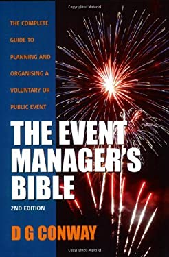 The Event Manager's Bible: How to Plan and Deliver an Event 9781845281342