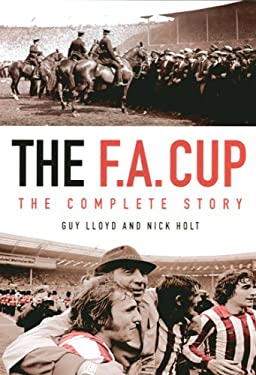 The F.A. Cup: The Complete Story 9781845130541
