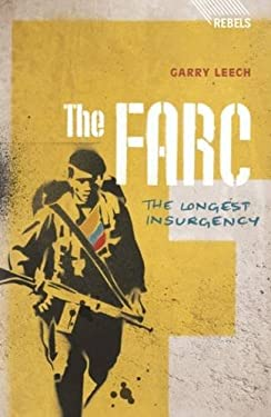 The FARC: The Longest Insurgency 9781848134928